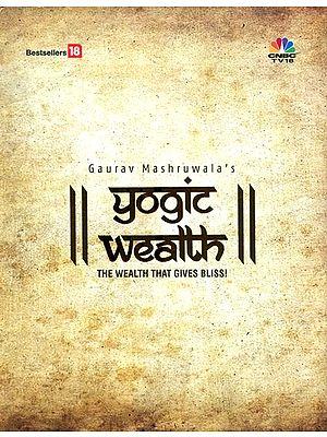 Yogic Wealth (The Wealth That Gives Bless!)