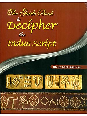 The Guide Book to Decipher the Indus Script