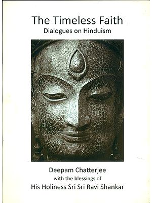 The Timeless Faith -Dialogues on Hinduism