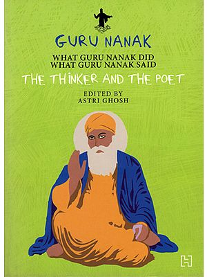 Guru Nanak - The Thinker and The Poet