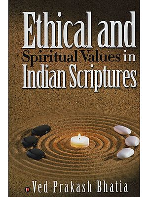 Ethical and Spiritual Values in Indian Scriptures
