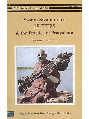 Swami Sivananda's 18 ITIES and The Practice of Pratyahara