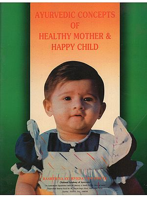 Ayurvedic Concepts of Healthy Mother and Happy Child