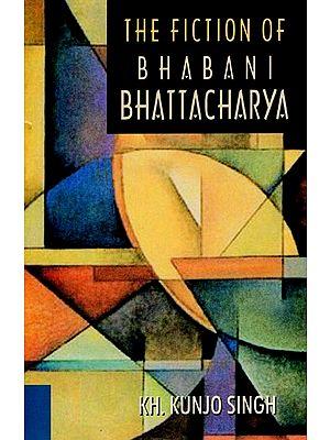 The Fiction of Bhabani Bhattacharya