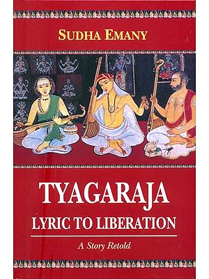 Tyagaraja - Lyric to Liberation