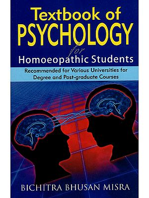 Textbook of Psychology for Homoeopathic Students (Recommended for Various Universities for Degree and Post-Graduate Courses)