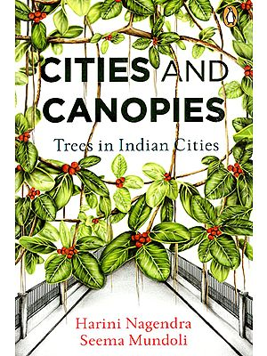 Cities and Canopies (Trees in Indian Cities)