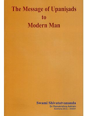 The Message of Upanisads to Modern Man
