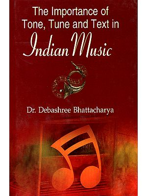 The Importance of Tone, Tune, and Text in Indian Music