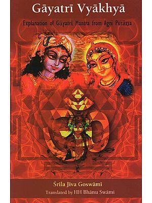 Gayatri Vyakhya (Explanation of Gayatri Mantra from Agni Purana)
