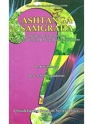 Ashtanga Samgraha (Multiple Choice Questions for Degree Examinations and Post-Graduate Entrance Test)