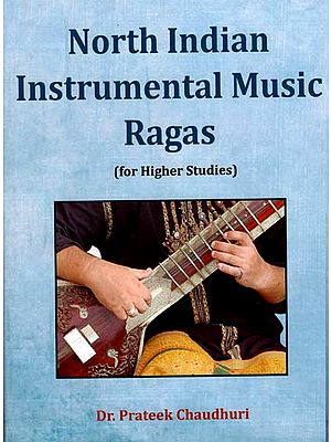 North Indian Instrumental Music Ragas (for Higher Studies)