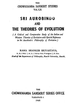 Sri Aurobindo and the Theories of Evolution (Indian and Western Theories of Evolution with Special Reference  to Sri Aurobindo's Philosophy of Evolution)- An Old and Rare Book