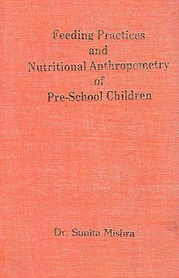 Feeding Practices and Nutritional Anthropometry of Pre-School Children