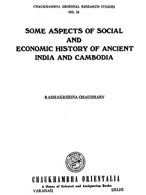 Some Aspects of Social and Economic History of Ancient India and Cambodia (An Old and Rare Book)
