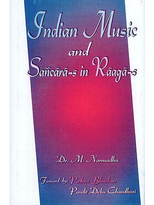 Indian Music and Sancara-s in Raaga-s