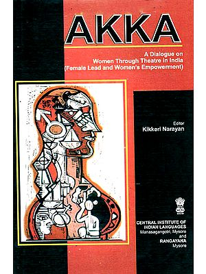 Akka (A Dialogue on Women Through Theatre in India- Female Lead and Women's Empowerment)