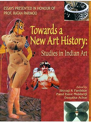 Towards a New Art History (Studies in Indian Art)