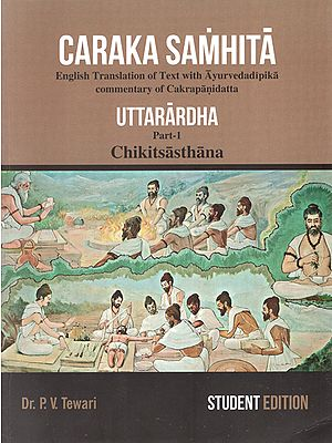 Caraka Samhita- Uttarardha Chikitsasthana : Text with Ayurvedadipika Commentary Cakrapanidatta (Part-1)