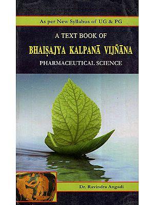 A Text Book -Bhaisajya Kalpana Vijnana (Pharmaceutical Science)
