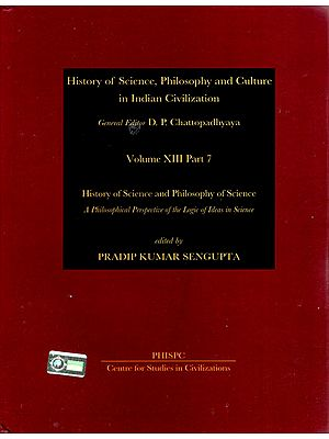 A Philosophical Perspective of the Logic of Ideas in Science (History of Science, Philosophy and Culture in Indian Civilization)