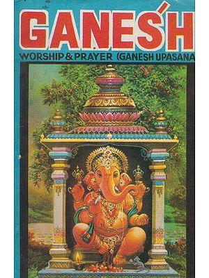 Ganesh Worship and Prayer- Ganesh Upasana (An Old and Rare Book)