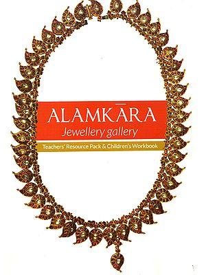 Alamkara Jewellery Gallery (Teacher's Resource Pack & Children's Workbook)