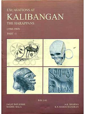Excavations Kalibangan The Harappans - 1960 to 1969, Part-1 (An Old and Rare Bookk)