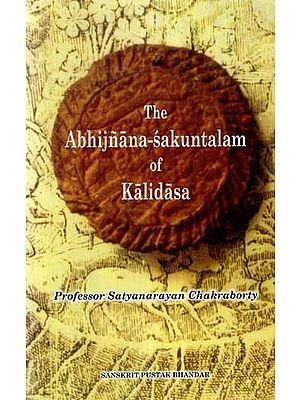 The Abhijnana - Sakuntalam of Kalidasa (With Grammatical Analysis of Each and Every Word)