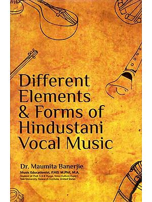 Different Elements & Forms of Hindustani Vocal Music