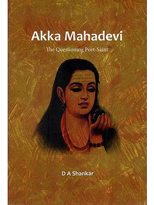 Akka Mahadevi (The Questioning Poet Saint)