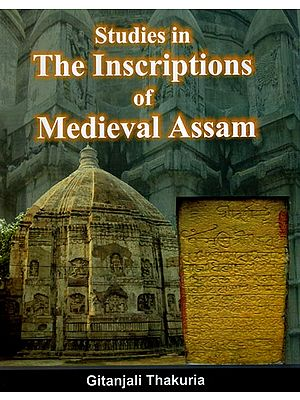 Studies in The Inscriptions of Medieval Assam