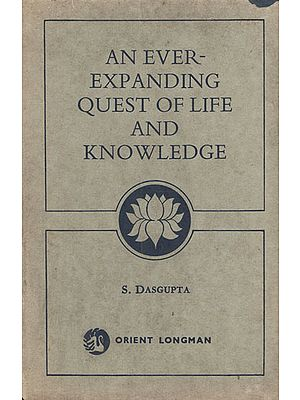 An Ever- Expanding Quest of Life and Knowledge (An Old and Rare Book)