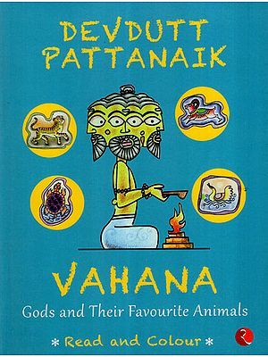 Vahana: Gods and Their Favourite Animals (Read and Colour)