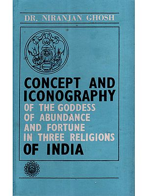 Concept and Iconography of the Goddess of Abundance and Fortune in Three Religious of India (Old and Rare Book)