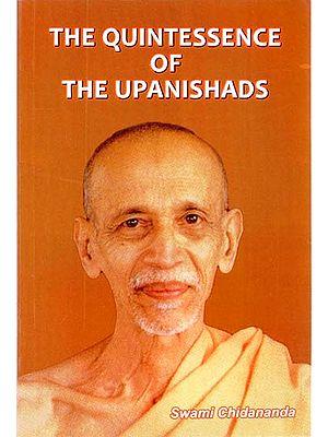 The Quintessence of The Upanishads