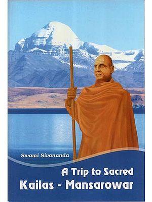 A Trip to Sacred Kailas - Mansarowar