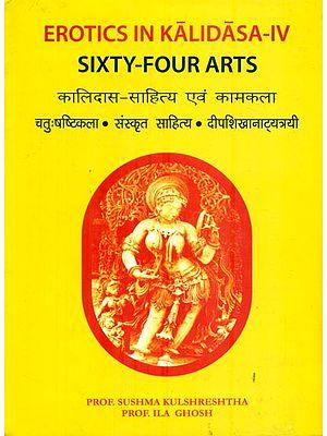 कालिदास-साहित्य एवं कामकला : Erotics in Kalaidasa Sixty-Four Arts