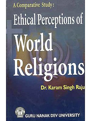 A Comparative Study: Ethical Perceptions of World Religions