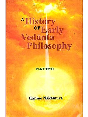 A History of Early Vedanta Philosophy - Part Two
