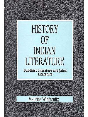 A History of Indian Literature Vol II. Buddhist Literature and Jaina Literature