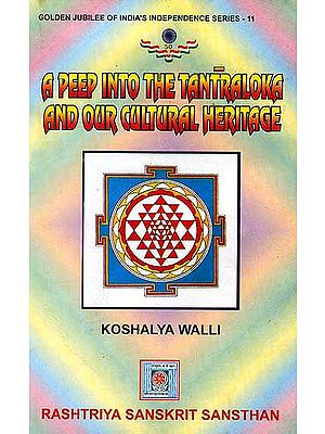 A Peep Into The Tantraloka and Our Cultural Heritage