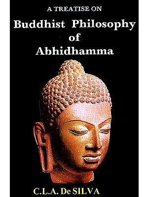A Treatise On Buddhist Philosophy Of Abhidhamma: Consciousness, Mental Properties and Particular Concomitants in Consciousness