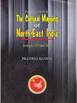 An Approach to The Cultural Mapping of North-East India: In Respect of Tribal Tales
