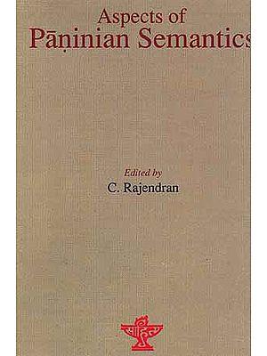 Aspects of Paninian Semantics