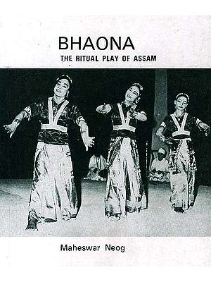 Bhaona The Ritual Play of Assam