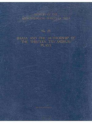 Bhasa and The Authorship of The Thirteen Trivandrum Plays