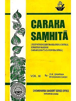 Caraka Samhita  (Volume III Cikitsa Sthana Chap. I-XIV)