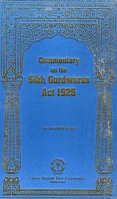 Commentary on the Sikh Gurdwaras Act 1925