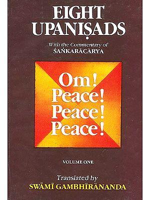 Eight Upanisads: With the Commentary of Sankaracarya (Shankaracharya) (Volume One)